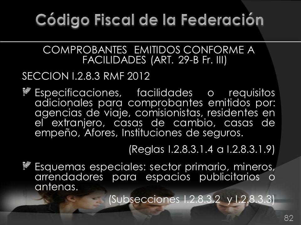 COMPROBANTES EMITIDOS CONFORME A FACILIDADES (ART. 29-B Fr. III) SECCION I.2.8.3 RMF 2012 Especificaciones, facilidades o requisitos adicionales para