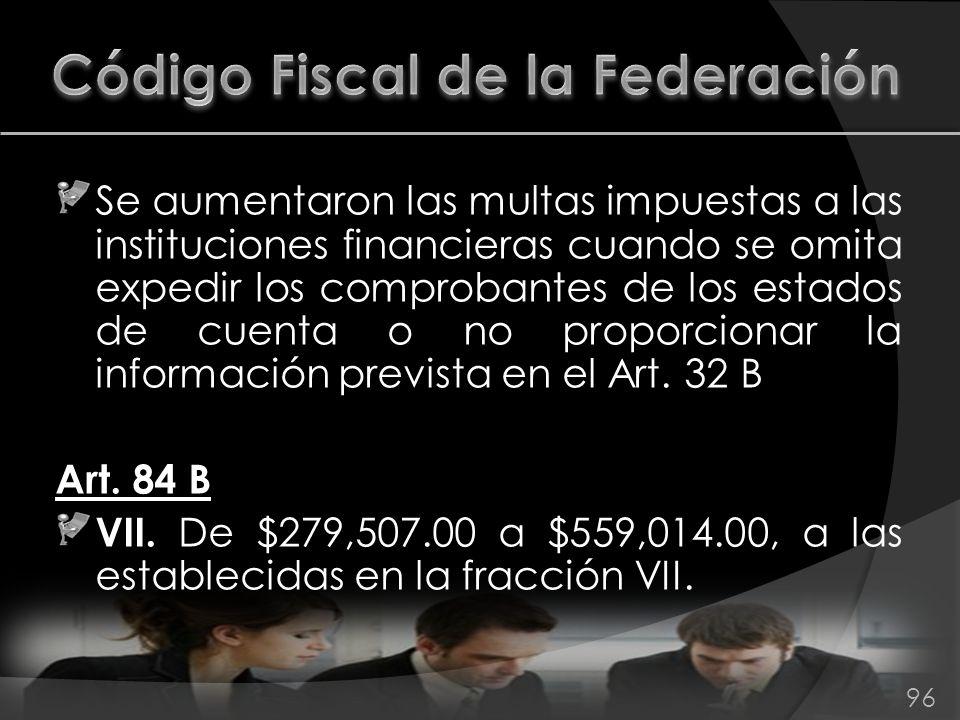 Se aumentaron las multas impuestas a las instituciones financieras cuando se omita expedir los comprobantes de los estados de cuenta o no proporcionar