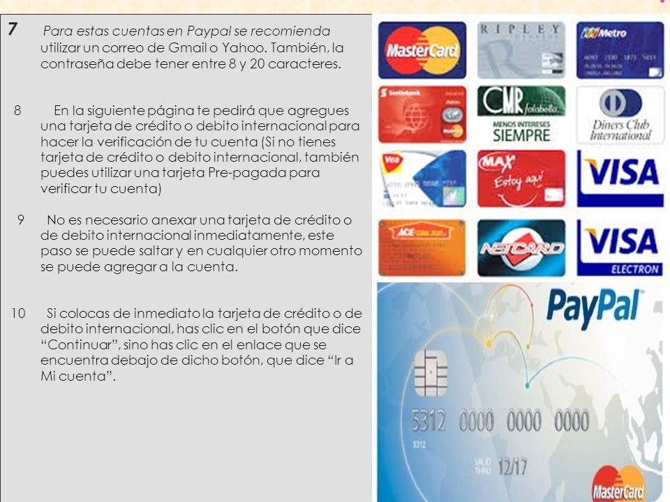 7 Para estas cuentas en Paypal se recomienda utilizar un correo de Gmail o Yahoo.