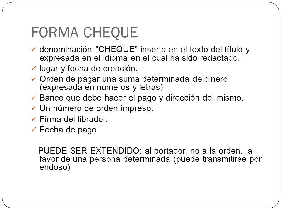 FORMA CHEQUE denominación CHEQUE inserta en el texto del título y expresada en el idioma en el cual ha sido redactado.