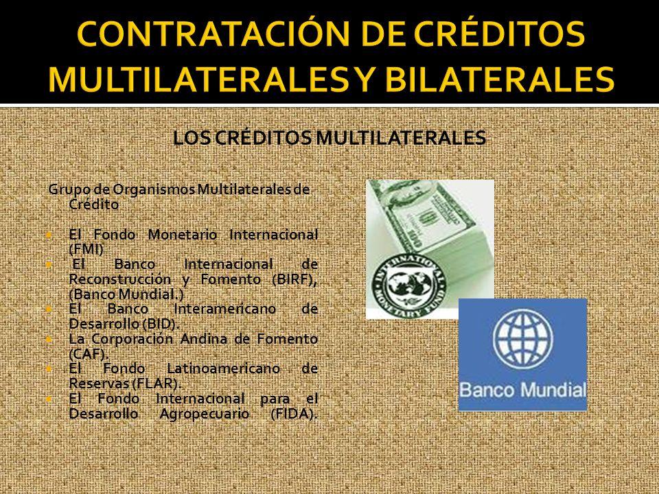 LOS CRÉDITOS MULTILATERALES Grupo de Organismos Multilaterales de Crédito El Fondo Monetario Internacional (FMI) El Banco Internacional de Reconstrucc