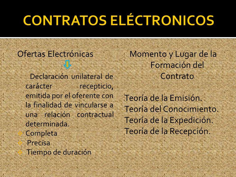 Ofertas Electrónicas Declaración unilateral de carácter recepticio, emitida por el oferente con la finalidad de vincularse a una relación contractual