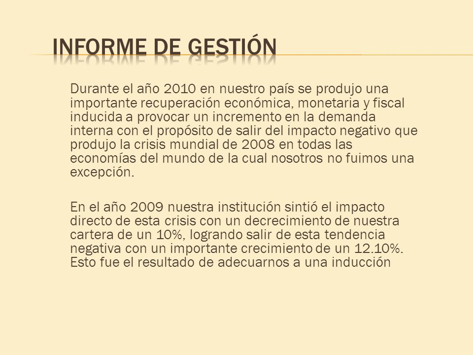 Durante el año 2010 en nuestro país se produjo una importante recuperación económica, monetaria y fiscal inducida a provocar un incremento en la deman