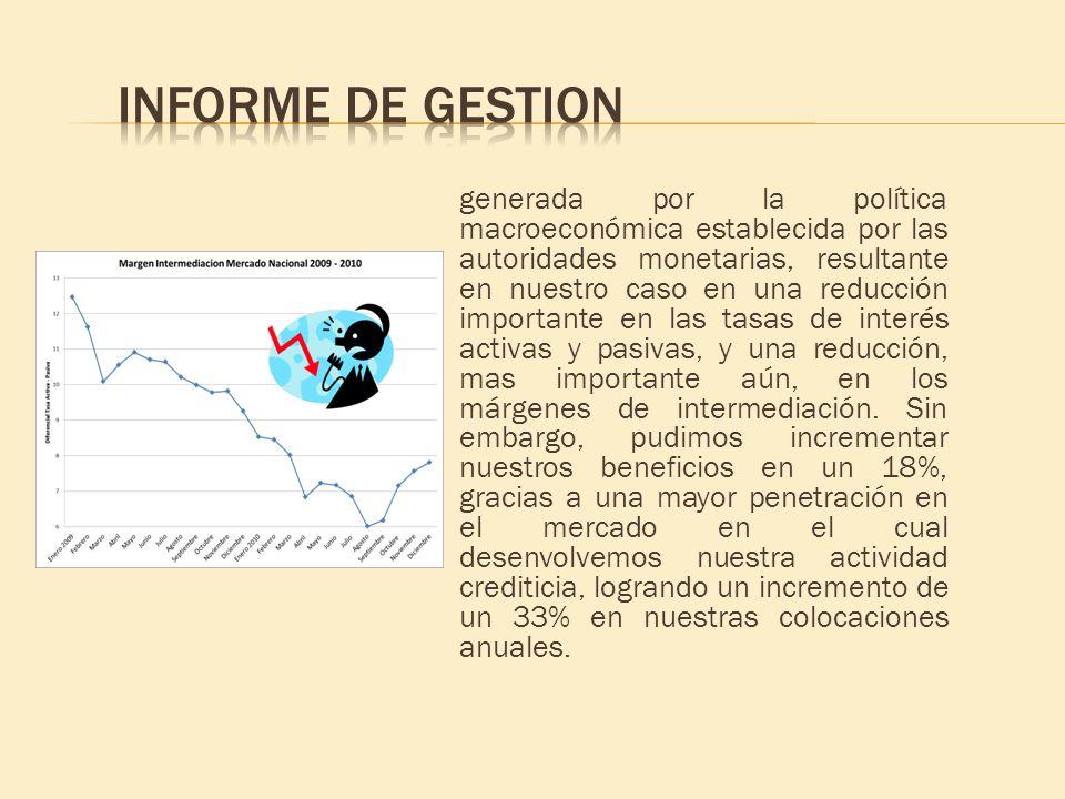 generada por la política macroeconómica establecida por las autoridades monetarias, resultante en nuestro caso en una reducción importante en las tasa