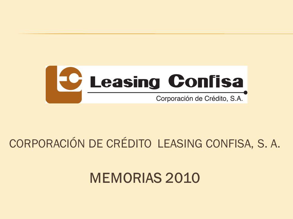 CORPORACIÓN DE CRÉDITO LEASING CONFISA, S. A. MEMORIAS 2010