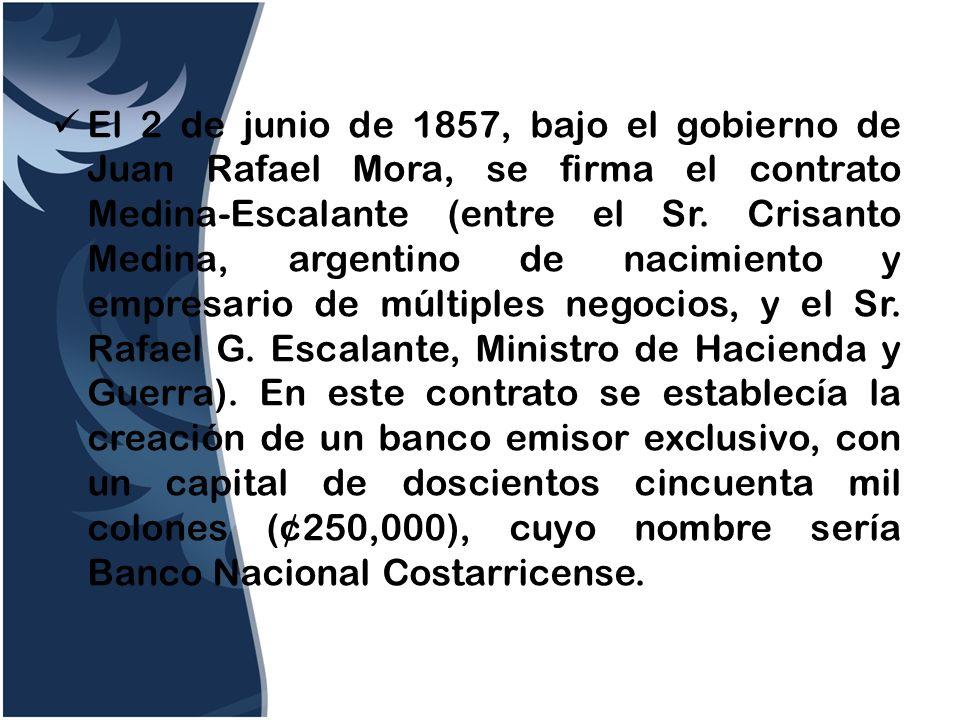 El 2 de junio de 1857, bajo el gobierno de Juan Rafael Mora, se firma el contrato Medina-Escalante (entre el Sr. Crisanto Medina, argentino de nacimie