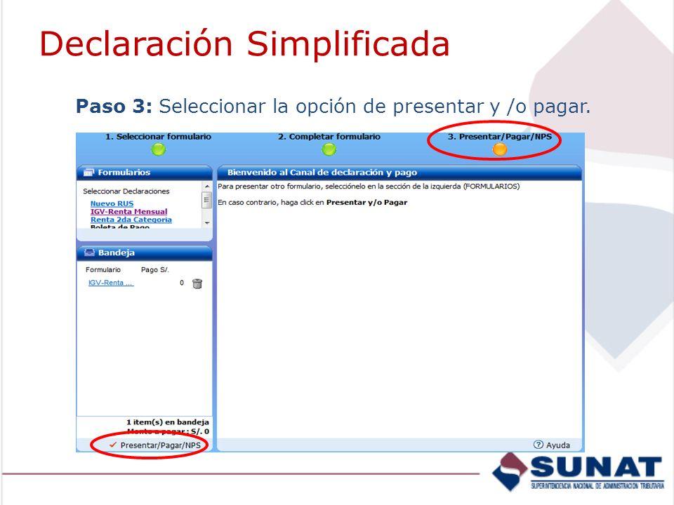 Paso 3: Seleccionar la opción de presentar y /o pagar. Declaración Simplificada