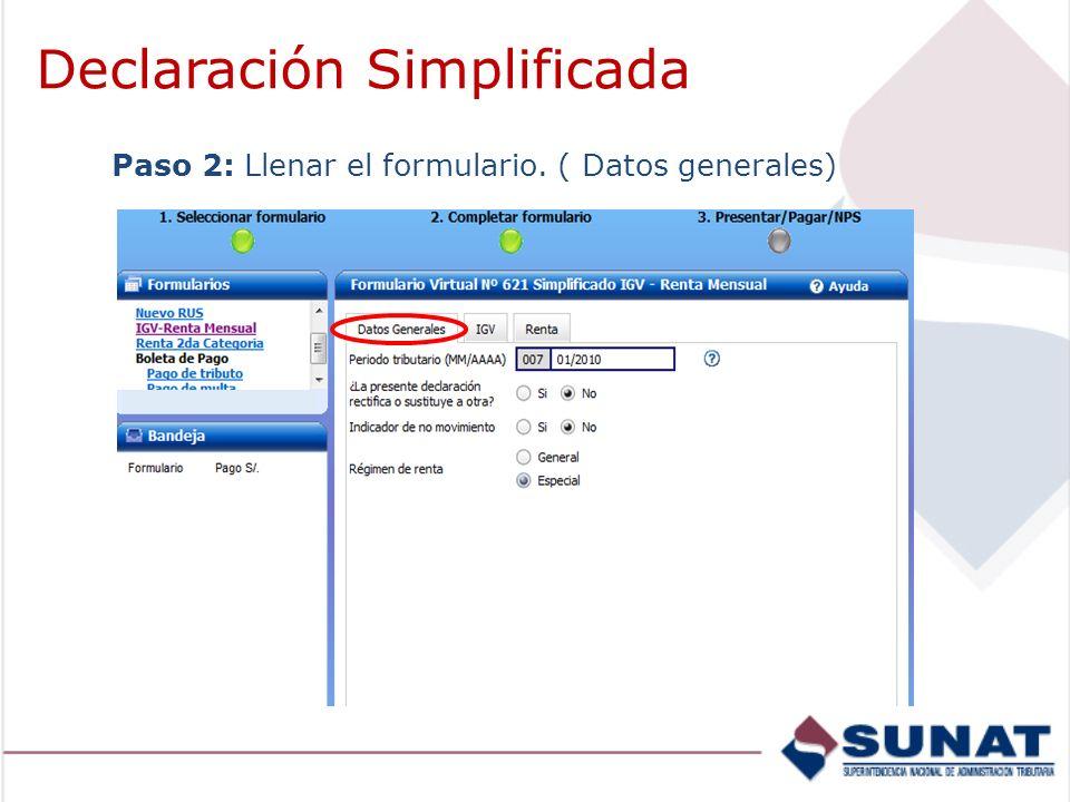 Paso 2: Llenar el formulario. ( Datos generales) Declaración Simplificada