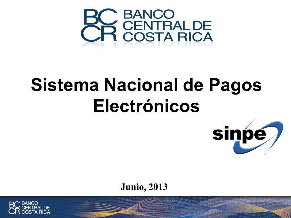 Junio, 2013 Sistema Nacional de Pagos Electrónicos
