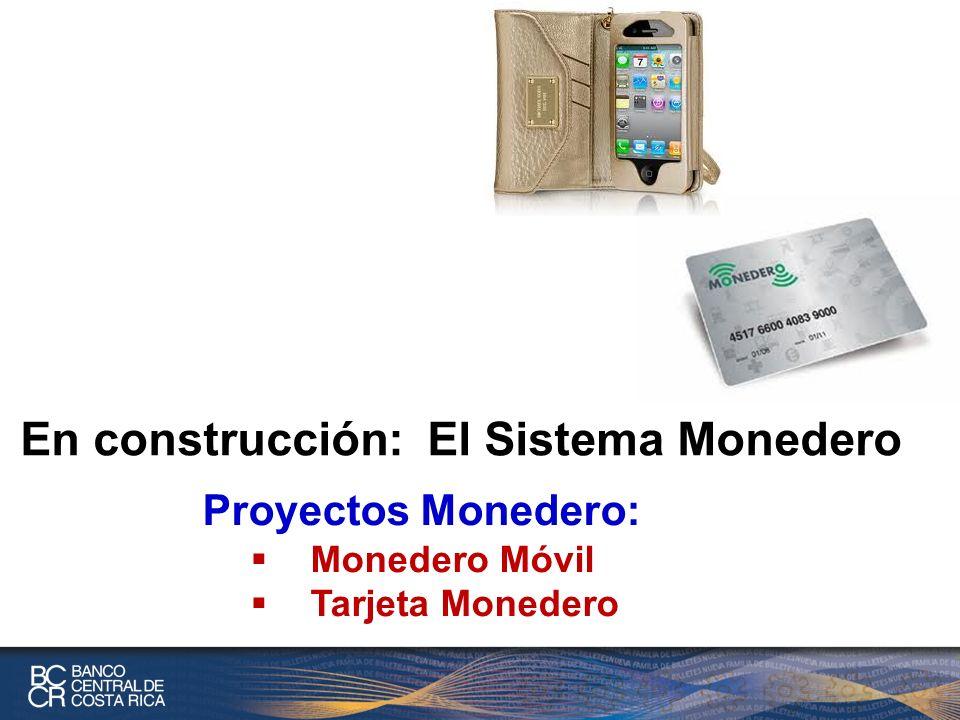 En construcción: El Sistema Monedero Proyectos Monedero: Monedero Móvil Tarjeta Monedero