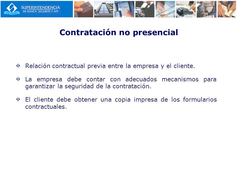 Contratación no presencial Relación contractual previa entre la empresa y el cliente. La empresa debe contar con adecuados mecanismos para garantizar