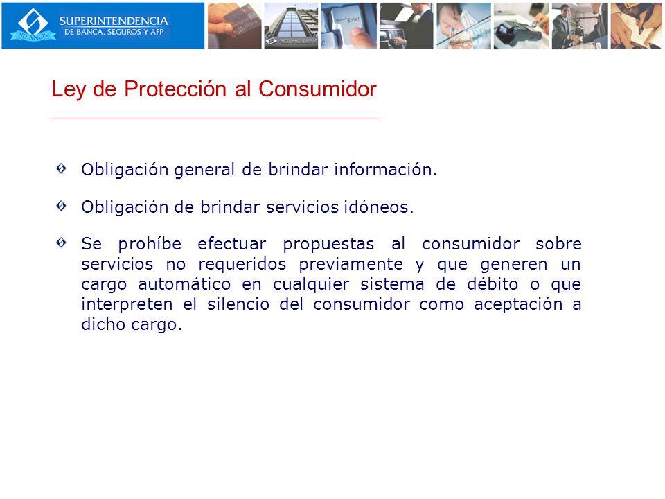 Obligación general de brindar información. Obligación de brindar servicios idóneos. Se prohíbe efectuar propuestas al consumidor sobre servicios no re