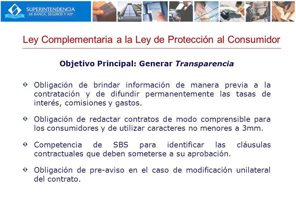 Objetivo Principal: Generar Transparencia Obligación de brindar información de manera previa a la contratación y de difundir permanentemente las tasas