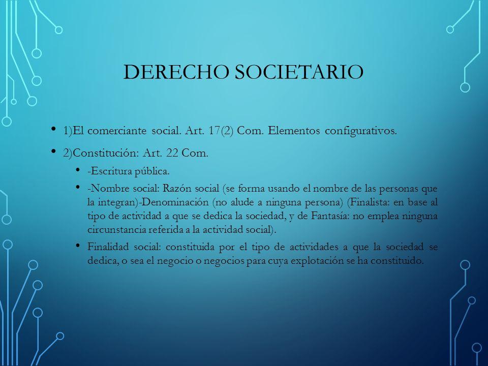DERECHO SOCIETARIO 1)El comerciante social.Art. 17(2) Com.