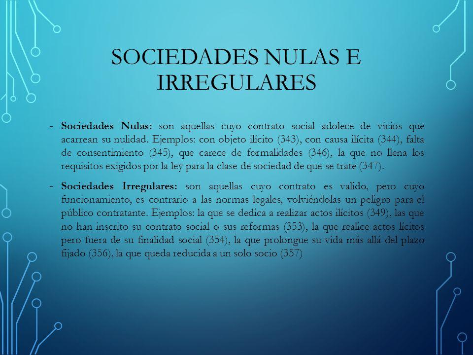 SOCIEDADES NULAS E IRREGULARES - Sociedades Nulas: son aquellas cuyo contrato social adolece de vicios que acarrean su nulidad.