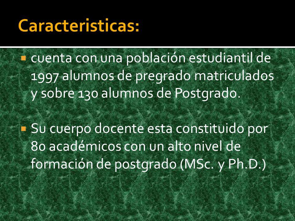 cuenta con una población estudiantil de 1997 alumnos de pregrado matriculados y sobre 130 alumnos de Postgrado. Su cuerpo docente esta constituido por