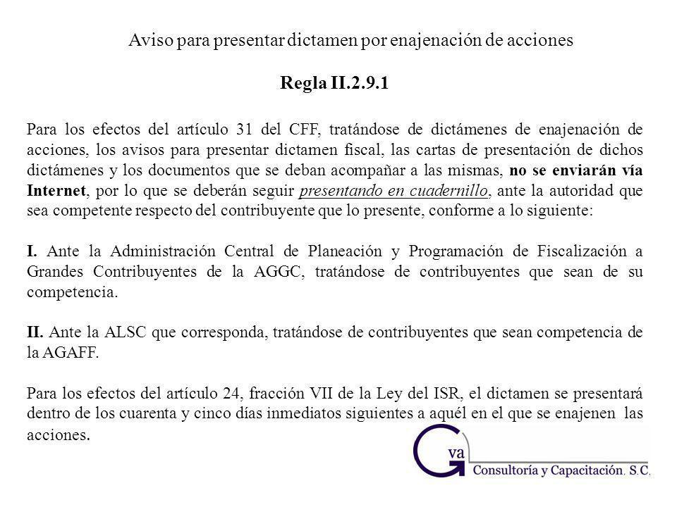 Aviso para presentar dictamen por enajenación de acciones Para los efectos del artículo 31 del CFF, tratándose de dictámenes de enajenación de accione
