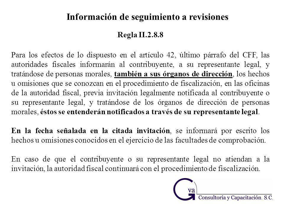 Información de seguimiento a revisiones Para los efectos de lo dispuesto en el artículo 42, último párrafo del CFF, las autoridades fiscales informará