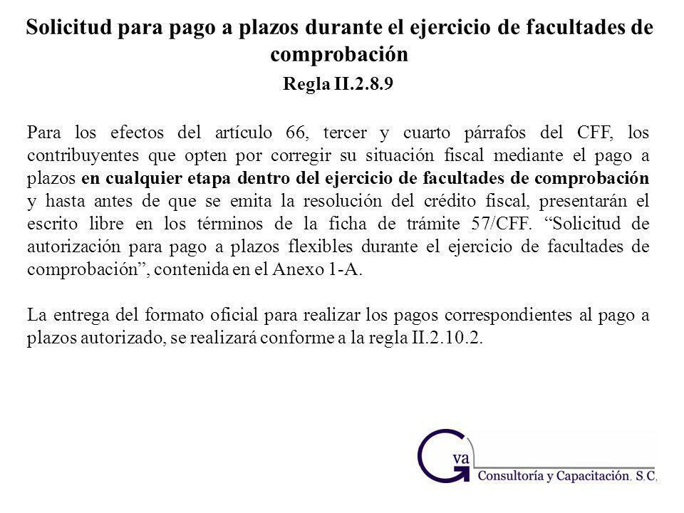 Solicitud para pago a plazos durante el ejercicio de facultades de comprobación Para los efectos del artículo 66, tercer y cuarto párrafos del CFF, lo