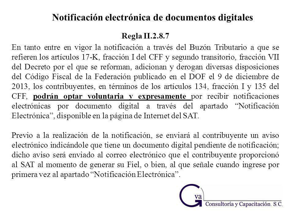 Notificación electrónica de documentos digitales En tanto entre en vigor la notificación a través del Buzón Tributario a que se refieren los artículos