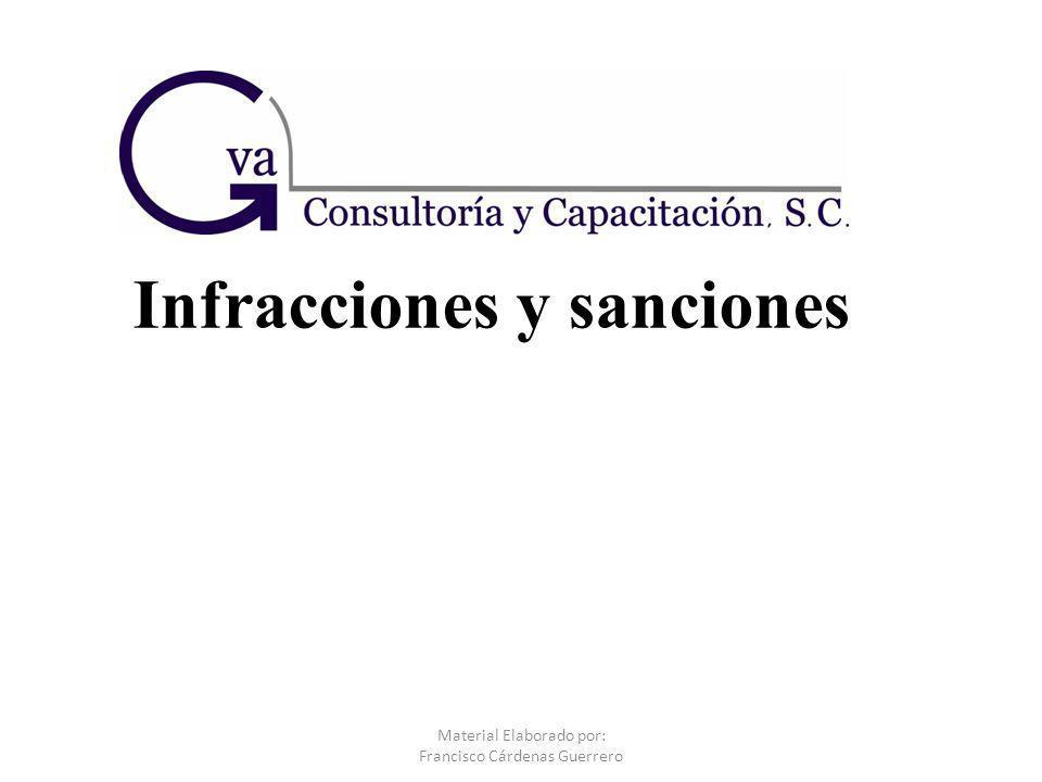 Infracciones y sanciones Material Elaborado por: Francisco Cárdenas Guerrero