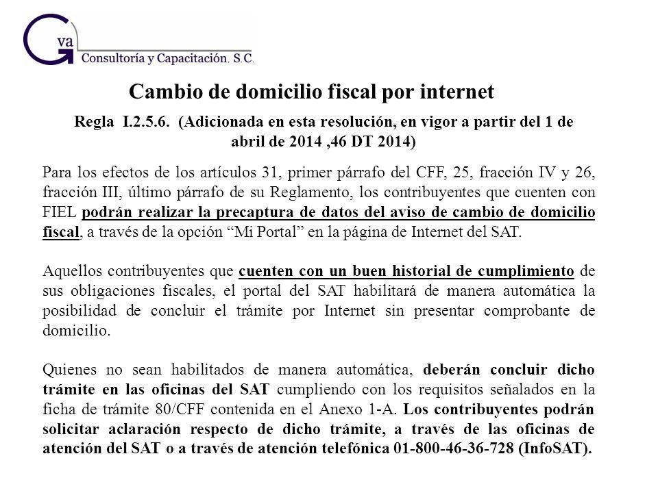 Para los efectos de los artículos 31, primer párrafo del CFF, 25, fracción IV y 26, fracción III, último párrafo de su Reglamento, los contribuyentes