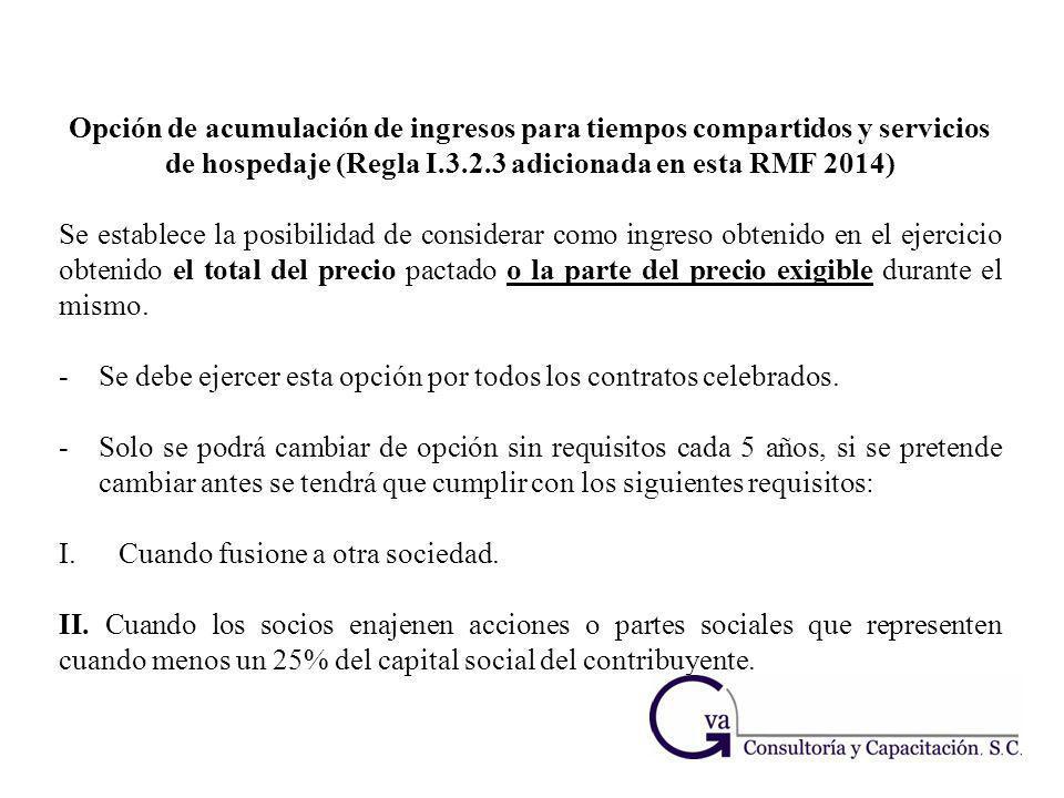 Opción de acumulación de ingresos para tiempos compartidos y servicios de hospedaje (Regla I.3.2.3 adicionada en esta RMF 2014) Se establece la posibi