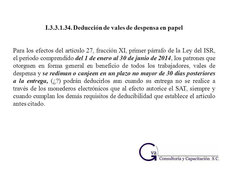 I.3.3.1.34. Deducción de vales de despensa en papel Para los efectos del artículo 27, fracción XI, primer párrafo de la Ley del ISR, el periodo compre