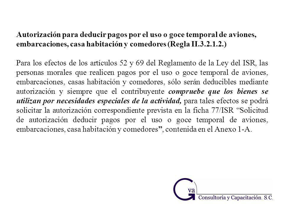 Autorización para deducir pagos por el uso o goce temporal de aviones, embarcaciones, casa habitación y comedores (Regla II.3.2.1.2.) Para los efectos