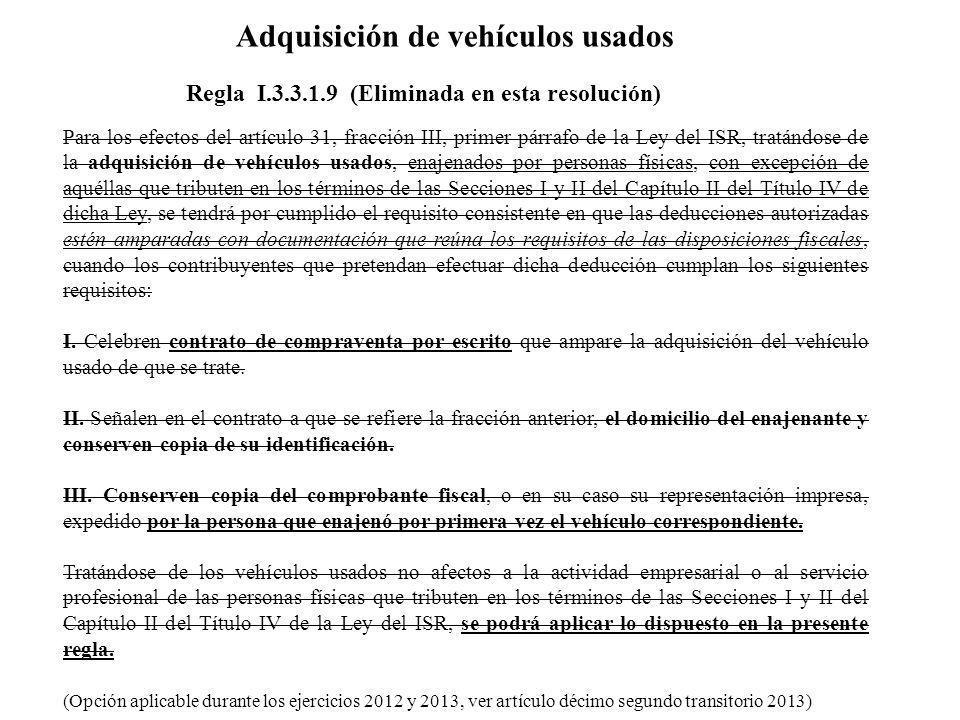 Para los efectos del artículo 31, fracción III, primer párrafo de la Ley del ISR, tratándose de la adquisición de vehículos usados, enajenados por per