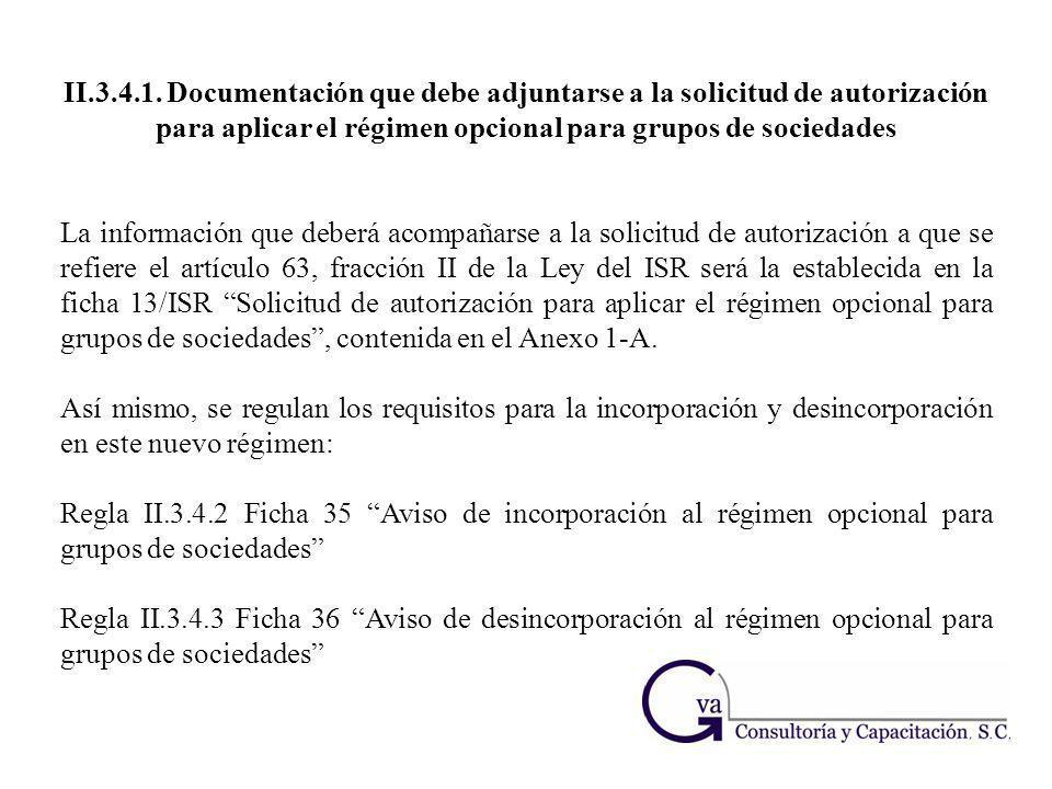 II.3.4.1. Documentación que debe adjuntarse a la solicitud de autorización para aplicar el régimen opcional para grupos de sociedades La información q