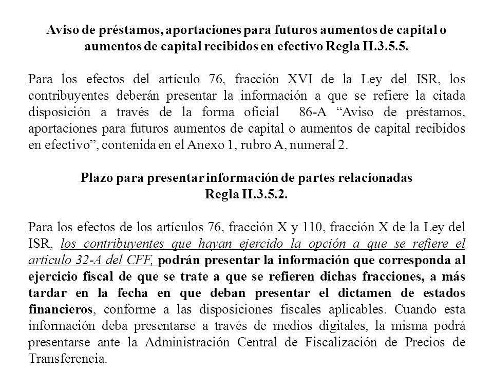 Aviso de préstamos, aportaciones para futuros aumentos de capital o aumentos de capital recibidos en efectivo Regla II.3.5.5. Para los efectos del art