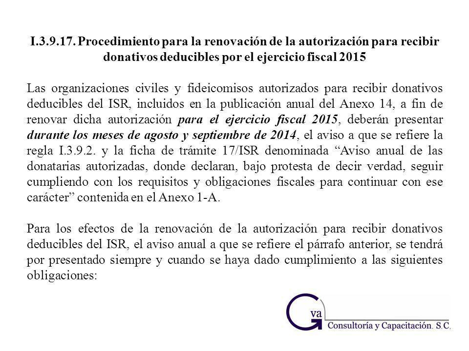 I.3.9.17. Procedimiento para la renovación de la autorización para recibir donativos deducibles por el ejercicio fiscal 2015 Las organizaciones civile