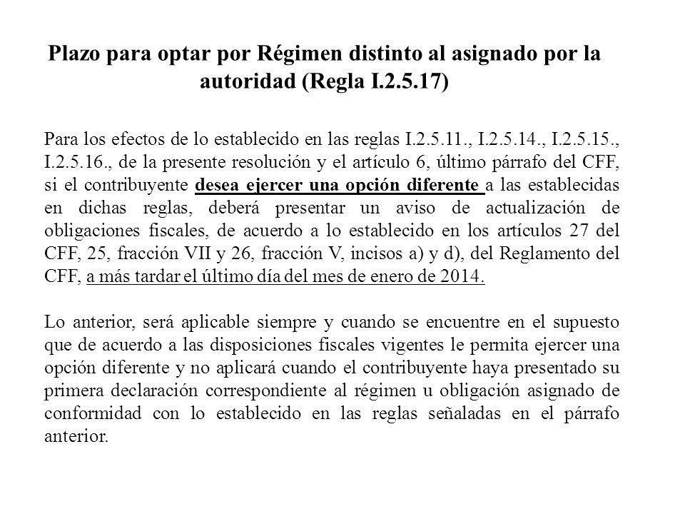 Para los efectos de lo establecido en las reglas I.2.5.11., I.2.5.14., I.2.5.15., I.2.5.16., de la presente resolución y el artículo 6, último párrafo