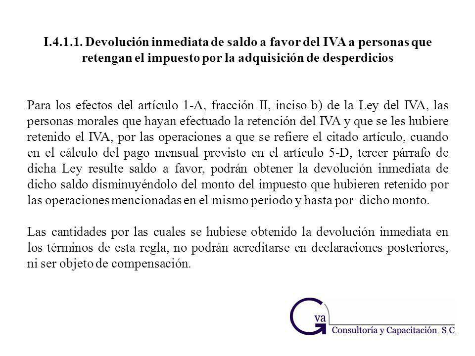 I.4.1.1. Devolución inmediata de saldo a favor del IVA a personas que retengan el impuesto por la adquisición de desperdicios Para los efectos del art