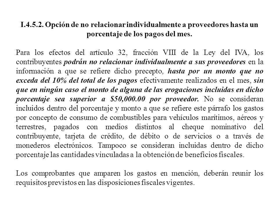 I.4.5.2. Opción de no relacionar individualmente a proveedores hasta un porcentaje de los pagos del mes. Para los efectos del artículo 32, fracción VI