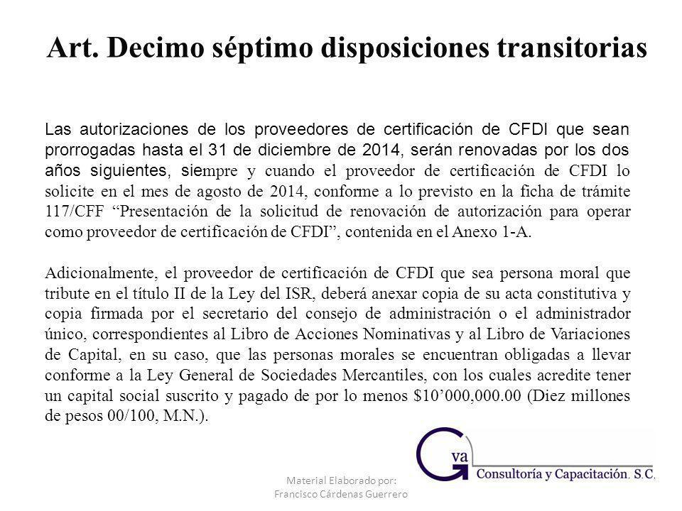 Material Elaborado por: Francisco Cárdenas Guerrero Las autorizaciones de los proveedores de certificación de CFDI que sean prorrogadas hasta el 31 de