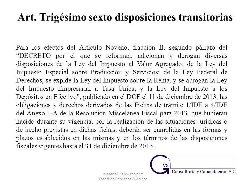 Material Elaborado por: Francisco Cárdenas Guerrero Para los efectos del Artículo Noveno, fracción II, segundo párrafo del DECRETO por el que se refor