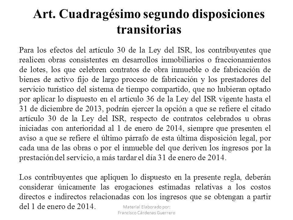 Material Elaborado por: Francisco Cárdenas Guerrero Para los efectos del artículo 30 de la Ley del ISR, los contribuyentes que realicen obras consiste