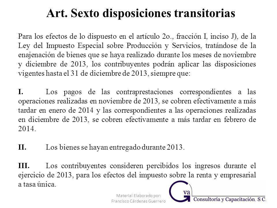 Material Elaborado por: Francisco Cárdenas Guerrero Para los efectos de lo dispuesto en el artículo 2o., fracción I, inciso J), de la Ley del Impuesto
