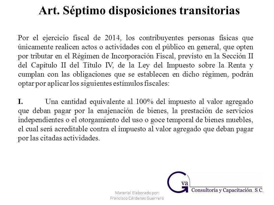 Material Elaborado por: Francisco Cárdenas Guerrero Por el ejercicio fiscal de 2014, los contribuyentes personas físicas que únicamente realicen actos