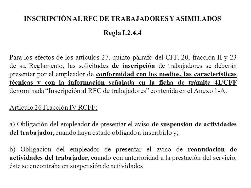 Para los efectos de los artículos 27, quinto párrafo del CFF, 20, fracción II y 23 de su Reglamento, las solicitudes de inscripción de trabajadores se