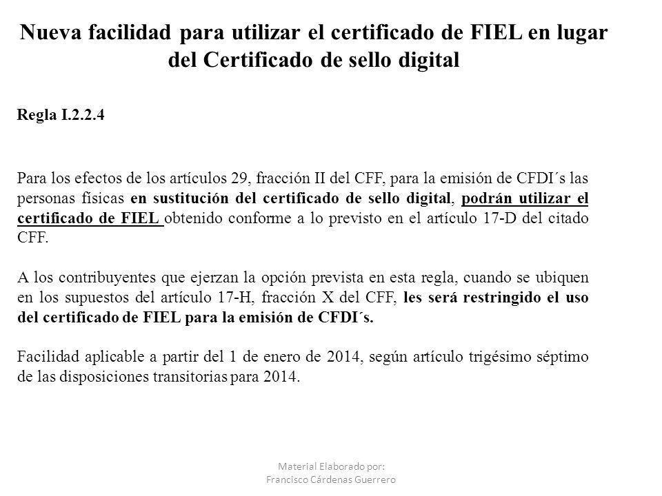 Nueva facilidad para utilizar el certificado de FIEL en lugar del Certificado de sello digital Para los efectos de los artículos 29, fracción II del C