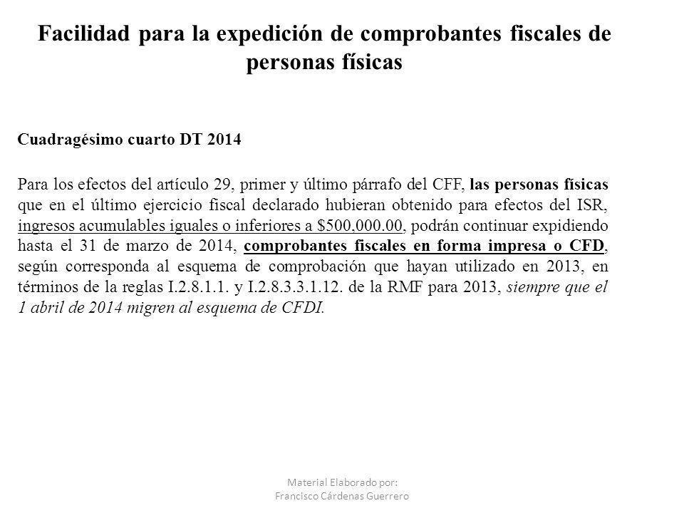 Facilidad para la expedición de comprobantes fiscales de personas físicas Para los efectos del artículo 29, primer y último párrafo del CFF, las perso