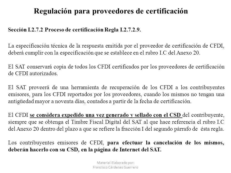 La especificación técnica de la respuesta emitida por el proveedor de certificación de CFDI, deberá cumplir con la especificación que se establece en