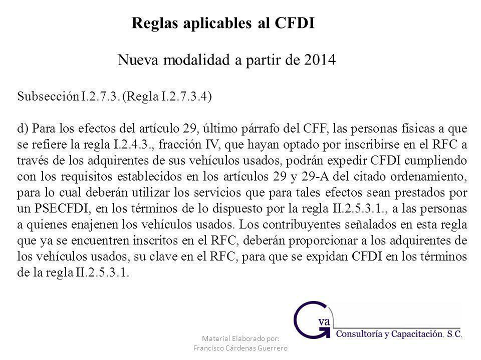 Subsección I.2.7.3. (Regla I.2.7.3.4) d) Para los efectos del artículo 29, último párrafo del CFF, las personas físicas a que se refiere la regla I.2.