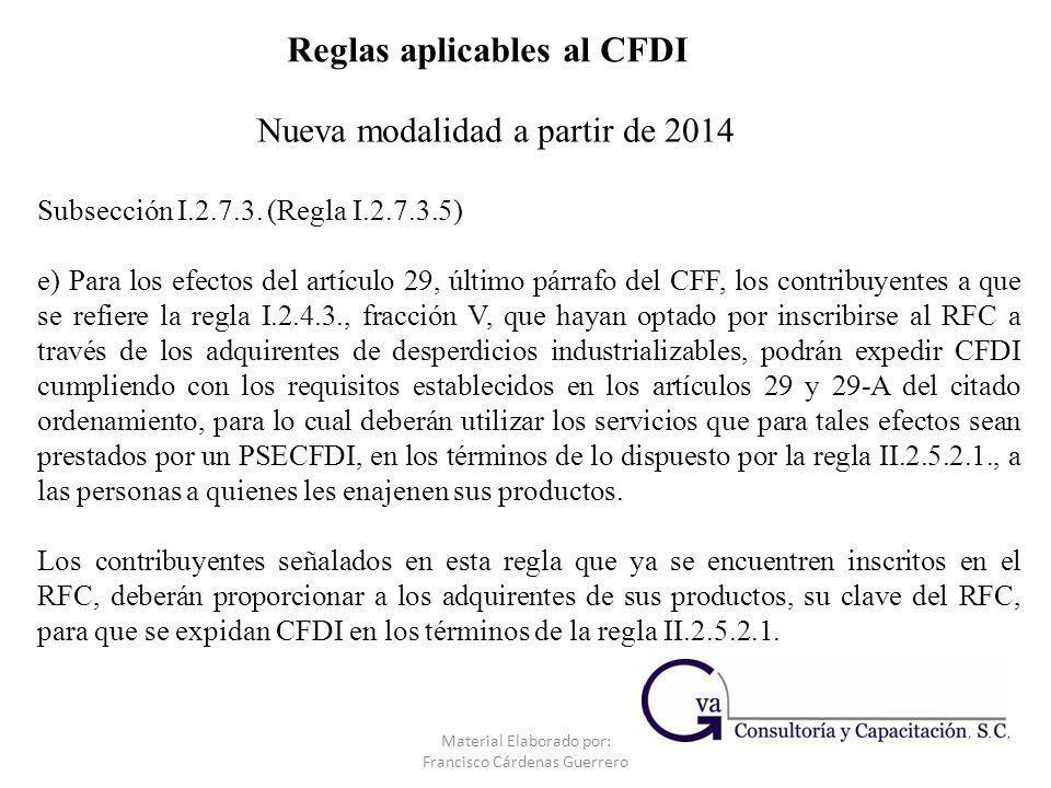 Subsección I.2.7.3. (Regla I.2.7.3.5) e) Para los efectos del artículo 29, último párrafo del CFF, los contribuyentes a que se refiere la regla I.2.4.