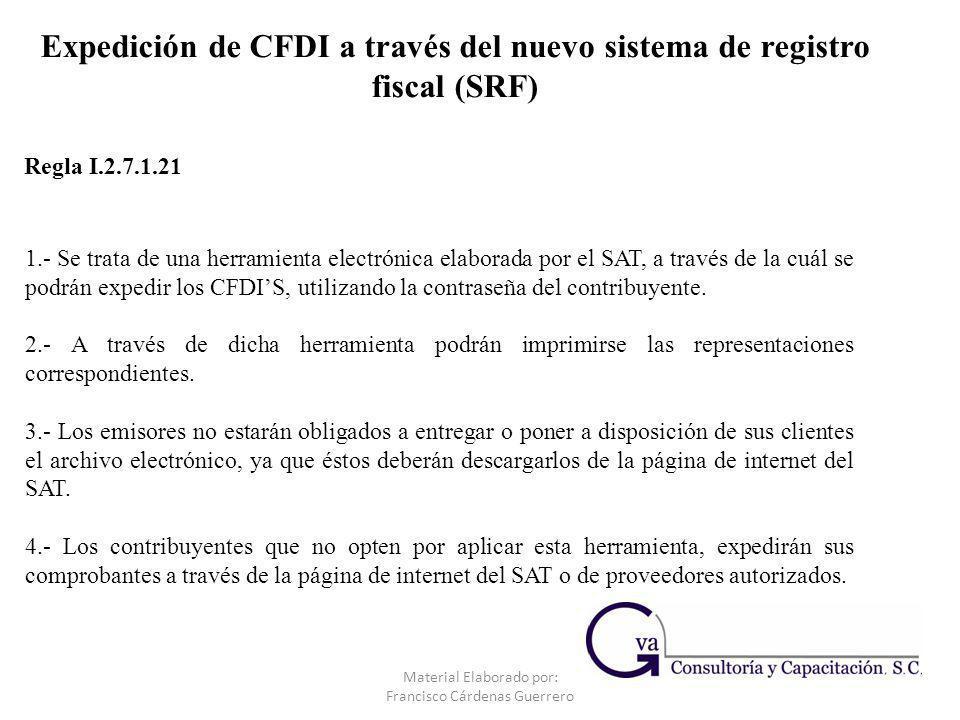 Expedición de CFDI a través del nuevo sistema de registro fiscal (SRF) 1.- Se trata de una herramienta electrónica elaborada por el SAT, a través de l
