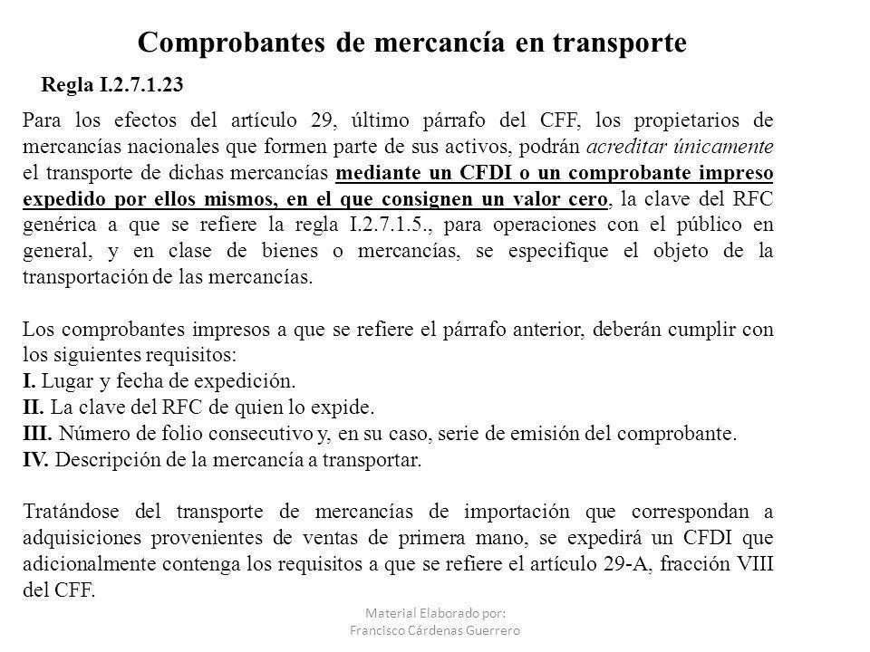 Comprobantes de mercancía en transporte Para los efectos del artículo 29, último párrafo del CFF, los propietarios de mercancías nacionales que formen