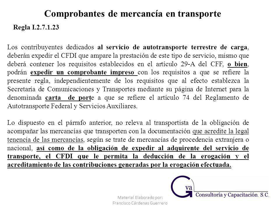 Comprobantes de mercancía en transporte Los contribuyentes dedicados al servicio de autotransporte terrestre de carga, deberán expedir el CFDI que amp
